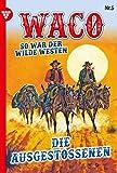 Waco 5 – Western: Die Ausgestoßenen
