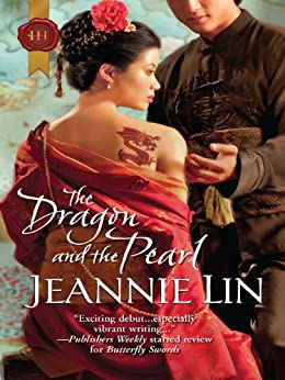 The Dragon and the Pearl (The Tang Dynasty Book 2) by [Jeannie Lin]