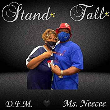 Stand Tall (feat. Ms. Neecee)