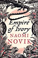Empire of Ivory (The Temeraire Series)