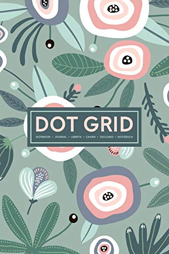 Dot Grid Notebook | Journal| Libreta | Cahier | Taccuino | Notizbuch: 110 Dotted Pages of Bullets for Journaling, Note Taking or to Create Your Own ... or Diary: White & Pink Flowers on Green 038-0