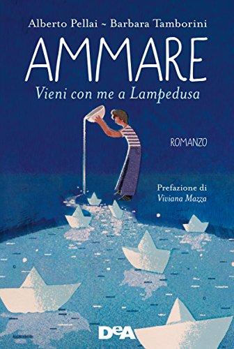Ammare. Vieni con me a Lampedusa