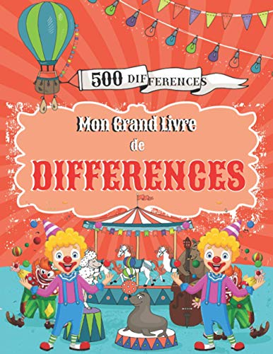 Mon Grand Livre de Différences: Cherche et trouve 500 différences, Jeux éducatifs pour les enfants à partir de 5 ans.