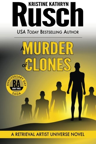 A Murder of Clones: A Retrieval Artist Universe Novel: Book Three of the Anniversary Day Saga: 10