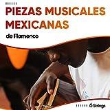 ! ! ! ! ! ! Piezas Musicales Mexicanas de Flamenco en Guitarra ! ! ! ! ! !