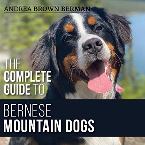 The Complete Guide to Bernese Mountain Dogs cover art