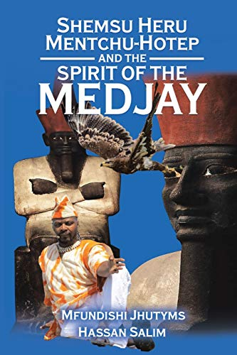 Shemsu Heru Mentchu-Hotep and the Spirit of the Medjay Book 2