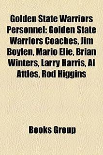 Golden State Warriors Personnel: Golden State Warriors Coaches, Jim Boylen, Mario Elie, Brian Winters, Larry Harris, Al At...
