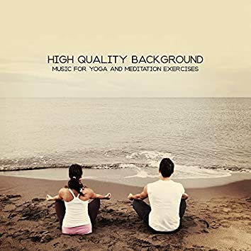 High Quality Background Music for Yoga and Meditation Exercises