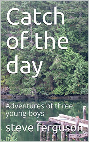 Catch of the day: Adventures of three young boys (English Edition)