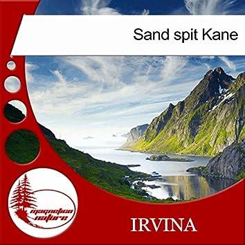 Sand Spit Kane