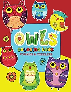 Owls Coloring Book for Kids and Toddlers: Coloring Books for Kids Ages 2-4 (Volume 1)