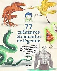 Doc Seven raconte 77 créatures étonnantes de légende par Doc Seven