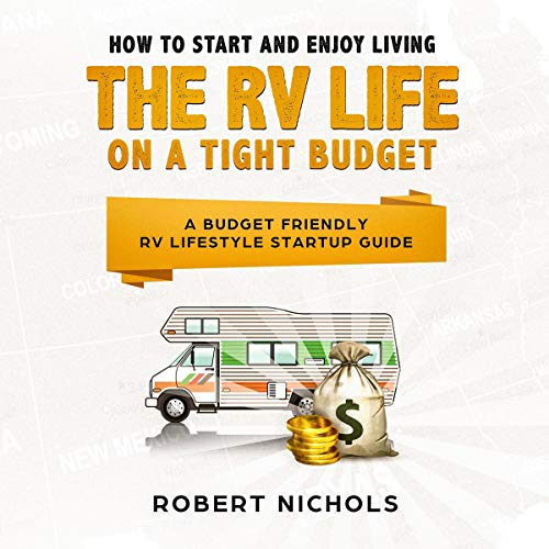 How to Start and Enjoy Living the RV Life on a Tight Budget cover art
