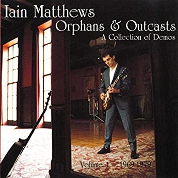 Orphans and Outcasts, Vol. 1 (1969 - 1979)