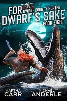 For Dwarf's Sake (Dwarf Bounty Hunter Book 8) by [Martha Carr, Michael Anderle]