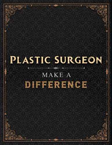 Plastic Surgeon Make A Difference Lined Notebook Journal: A4, 8.5 x 11 inch, Work List, Over 100 Pages, Financial, A Blank, 21.59 x 27.94 cm, Menu, Daily, Hourly