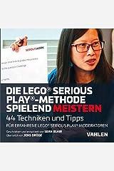 Die Lego® Serious Play®-Methode spielend meistern Paperback