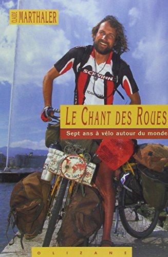 classement un comparer Le Chant des Roues: 7 ans de vélo à travers le monde