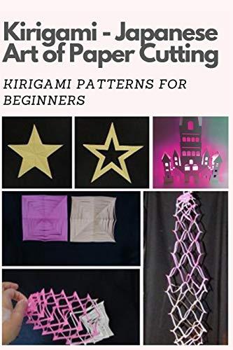 Kirigami - Japanese Art of Paper Cutting: Kirigami Patterns for Beginners