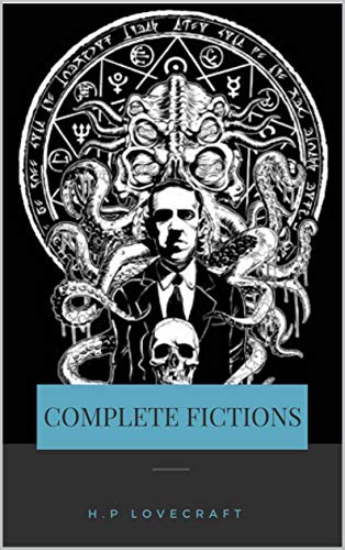 H. P. Lovecraft: The Complete Collection (Signatured Edition) (English Edition)