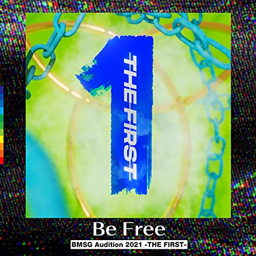 Be Free -from Audition THE FIRST-