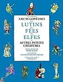 Les Grandes Encyclopédies des lutins, des fées, des elfes et autres petites créatures