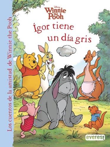 Winnie the Pooh. Ígor tiene un día gris (Los cuentos de la amistad de Winnie the Pooh)
