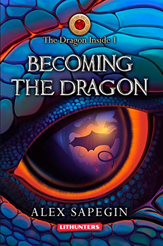 Becoming the Dragon: A Fantasy Saga (The Dragon Inside Book 1)