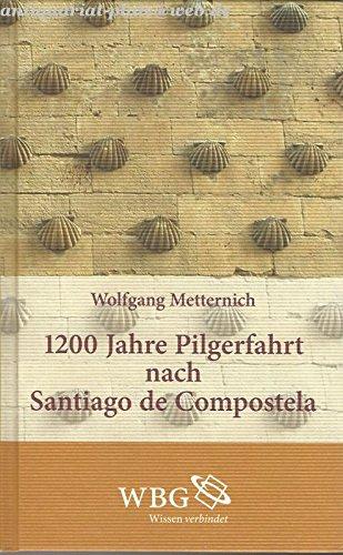 1200 Jahre Pilgerfahrt nach Santiago de Compostela.