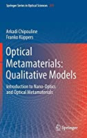 Optical Metamaterials: Qualitative Models: Introduction to Nano-Optics and Optical Metamaterials (Springer Series in Optical Sciences (211))