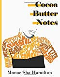 Cocoa Butter Notes