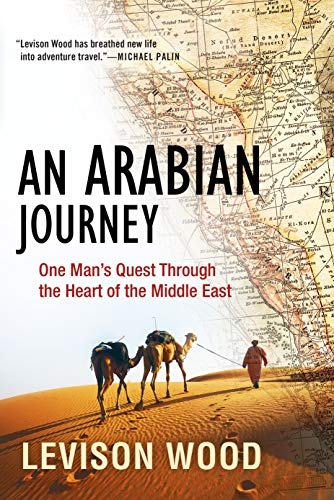 An Arabian Journey: One Man's Quest Through the Heart of the Middle East (English Edition)