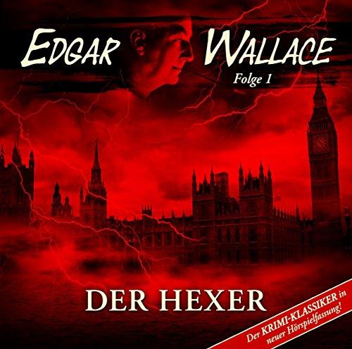 Edgar Wallace - Der Hexer (Krimi-Klassiker in Neuer Hörspielfas.)
