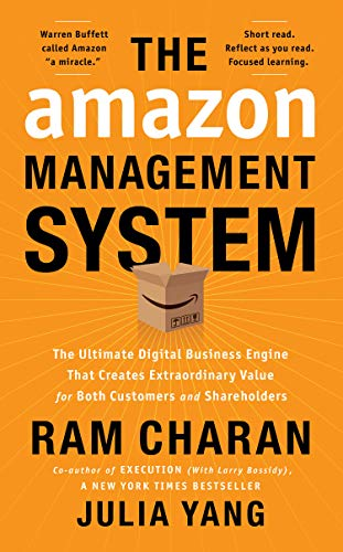 Amazon Management System: The Ultimate Digital Business Engine That Creates Extraordinary Value for Both Customers and Shareholders