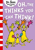 Oh, The Thinks You Can Think! (Dr. Seuss)