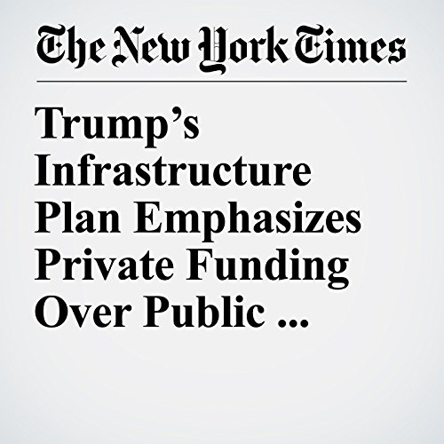 Trump's Infrastructure Plan Emphasizes Private Funding Over Public Interest audiobook cover art
