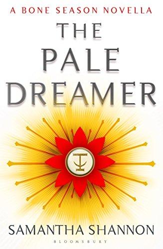 The Pale Dreamer: A Bone Season novella (The Bone Season) (English Edition)