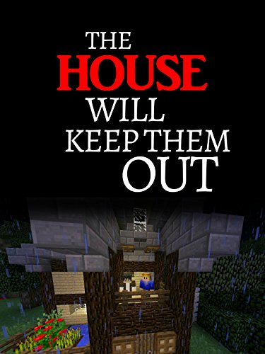 The House Will Keep Them Out