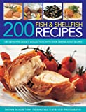 200 Fish & Shellfish Recipes: The Definitive Cook's Collection with Over 200 Fabulous