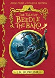 The Tales of Beedle the Bard - Large Print Dyslexia Edition - Bloomsbury Childrens Books - 07/02/2019