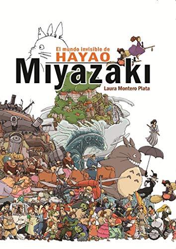 Portada del libro El Mundo Invisible de Hayao Miyazaki de Laura Montero Plata