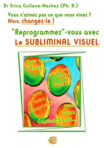 """Couverture du livre """"Reprogrammez""""-vous avec le Subliminal Visuel"""