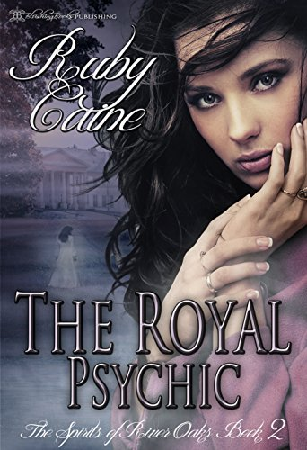 The Royal Psychic (The Spirits of River Oaks Book 2)