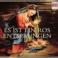 Es Ist Ein Ros Entsprungen by Vocal Concert Dresden (2009-10-09)