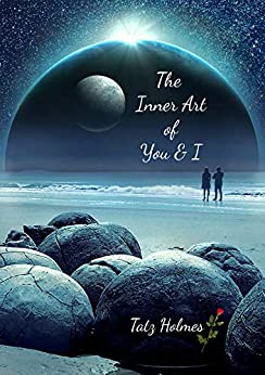 The Inner Art of You and I: A contemplation from Purity with Grace by [Tatz Holmes]