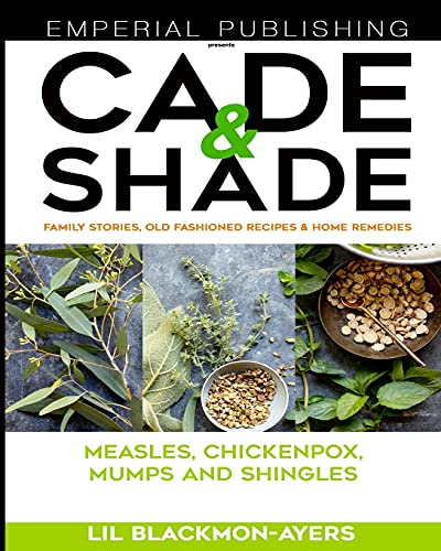 Compare Textbook Prices for Cade & Shade Family Stories, Old-Fashioned Recipes & Home Remedies: Volume II  ISBN 9798525782617 by Blackmon-Ayers, Lil
