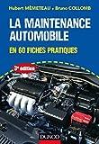 La maintenance automobile - En 60 fiches pratiques (Technologie fonctionnelle de l'automobile t. 1) - Format Kindle - 9782100751518 - 9,99 €