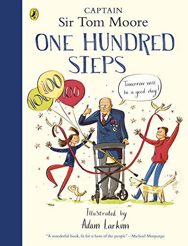 One Hundred Steps: The Story of Captain Sir Tom Moore Children & Young Adult Biographies Biographies & Memoirs