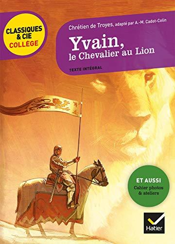 Yvain, le Chevalier au Lion: suivi d'un groupement « Héros et héroïnes »